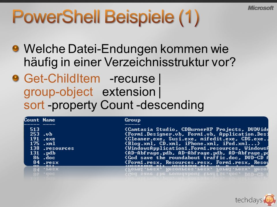 Welche Datei-Endungen kommen wie häufig in einer Verzeichnisstruktur vor? Get-ChildItem -recurse   group-object extension   sort -property Count -desc