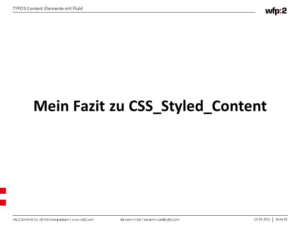 Benjamin Kott | benjamin.kott@wfp2.com 10.05.2013Seite 28 wfp:2 GmbH & Co. KG Mönchengladbach | www.wfp2.com TYPO3 Content Elemente mit Fluid Mein Faz