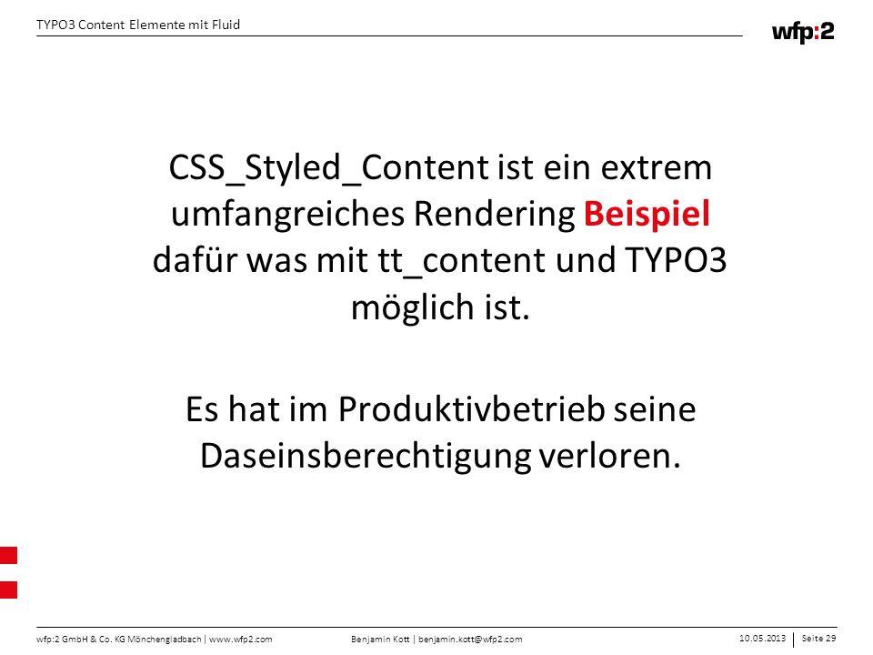 Benjamin Kott | benjamin.kott@wfp2.com 10.05.2013Seite 29 wfp:2 GmbH & Co. KG Mönchengladbach | www.wfp2.com TYPO3 Content Elemente mit Fluid CSS_Styl