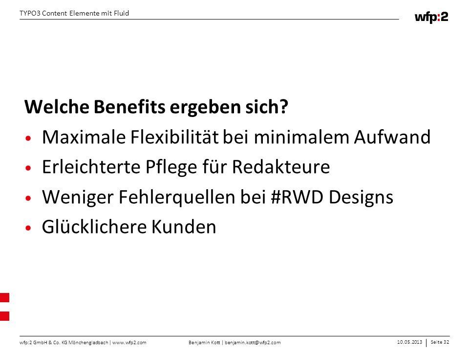 Benjamin Kott | benjamin.kott@wfp2.com 10.05.2013Seite 32 wfp:2 GmbH & Co. KG Mönchengladbach | www.wfp2.com TYPO3 Content Elemente mit Fluid Welche B