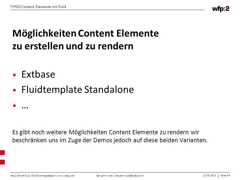 Benjamin Kott | benjamin.kott@wfp2.com 10.05.2013Seite 34 wfp:2 GmbH & Co. KG Mönchengladbach | www.wfp2.com TYPO3 Content Elemente mit Fluid Möglichk