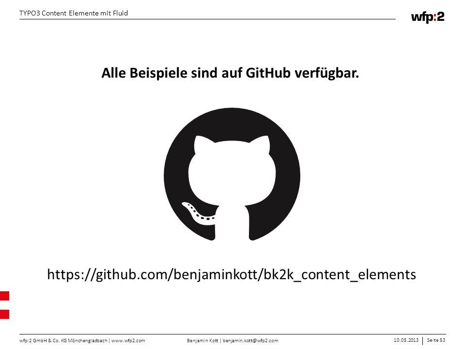 Benjamin Kott | benjamin.kott@wfp2.com 10.05.2013Seite 53 wfp:2 GmbH & Co. KG Mönchengladbach | www.wfp2.com TYPO3 Content Elemente mit Fluid https://