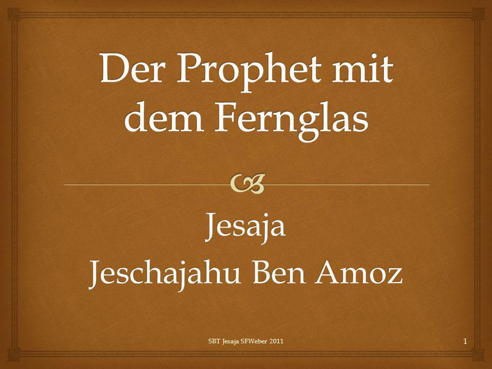 Jesaja Jeschajahu Ben Amoz SBT Jesaja SFWeber 2011 1