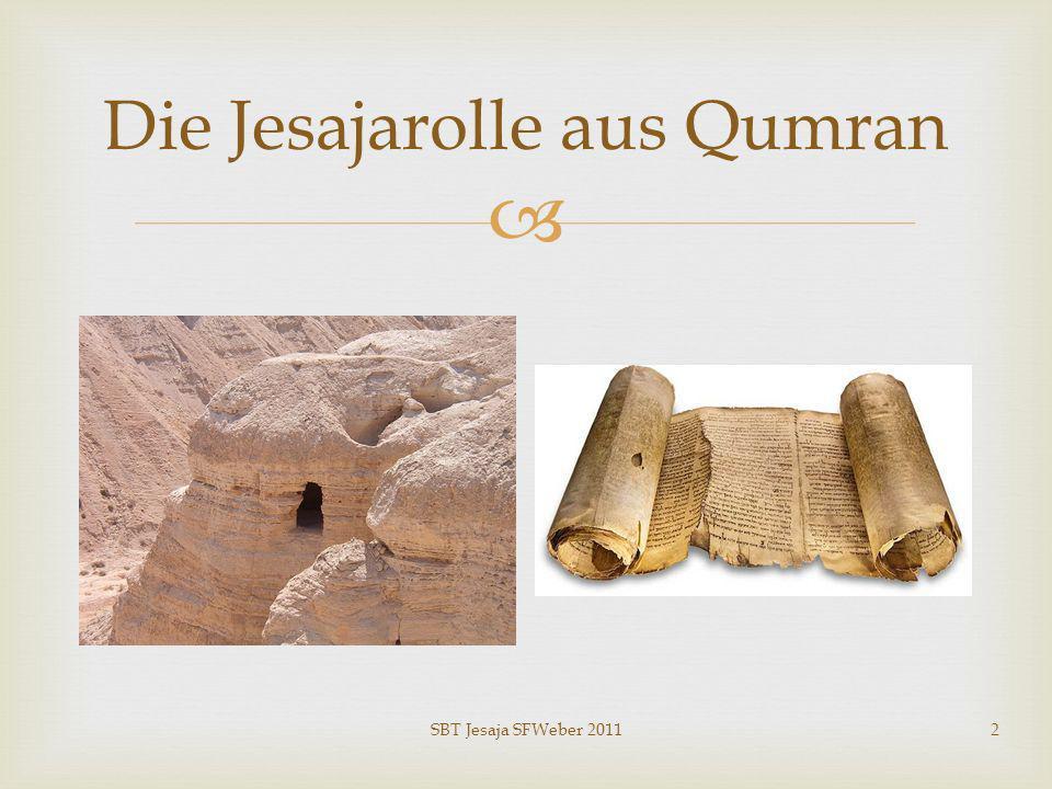 SBT Jesaja SFWeber 20112 Die Jesajarolle aus Qumran