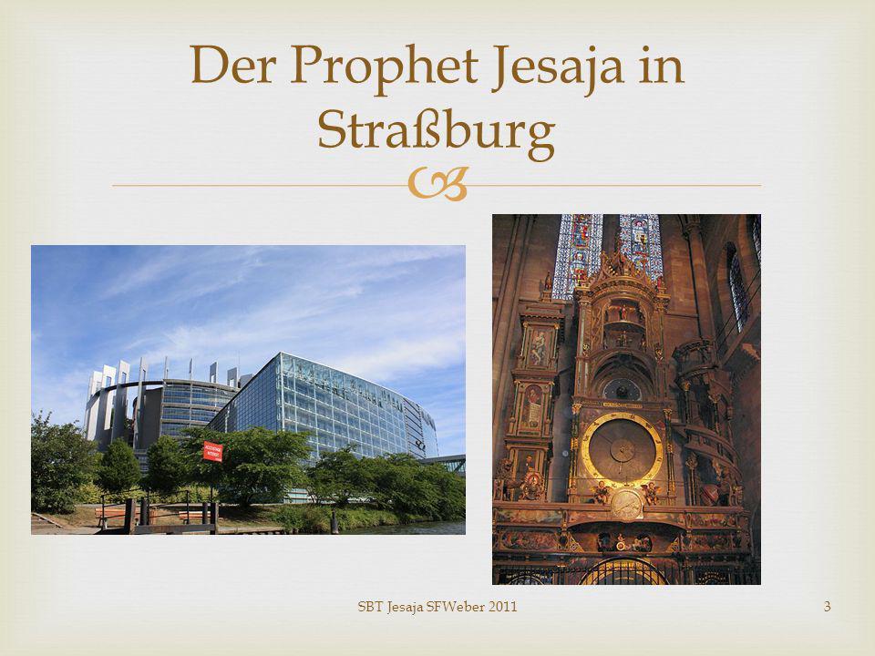 SBT Jesaja SFWeber 20113 Der Prophet Jesaja in Straßburg