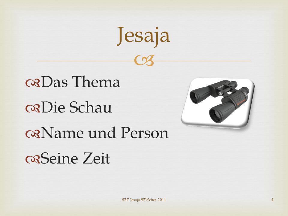 Das Thema Die Schau Name und Person Seine Zeit Jesaja SBT Jesaja SFWeber 2011 4