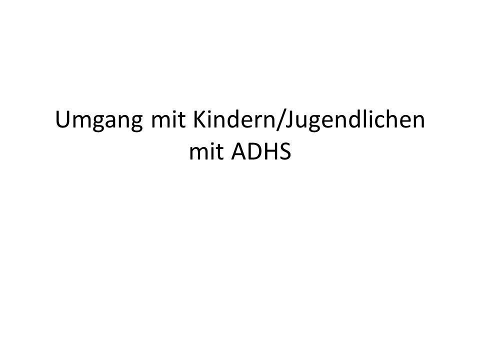 Umgang mit Kindern/Jugendlichen mit ADHS