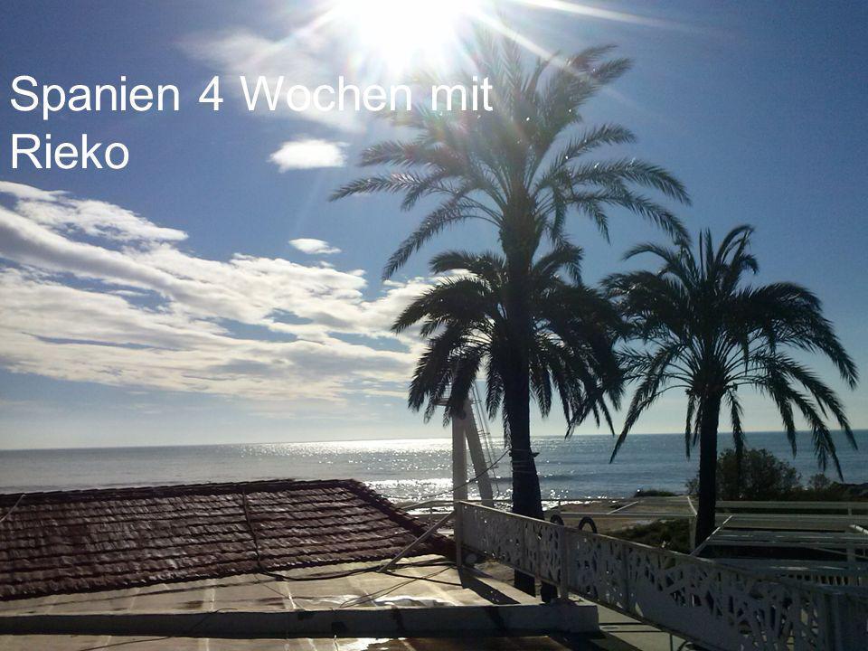 Spanien 4 Wochen mit Rieko