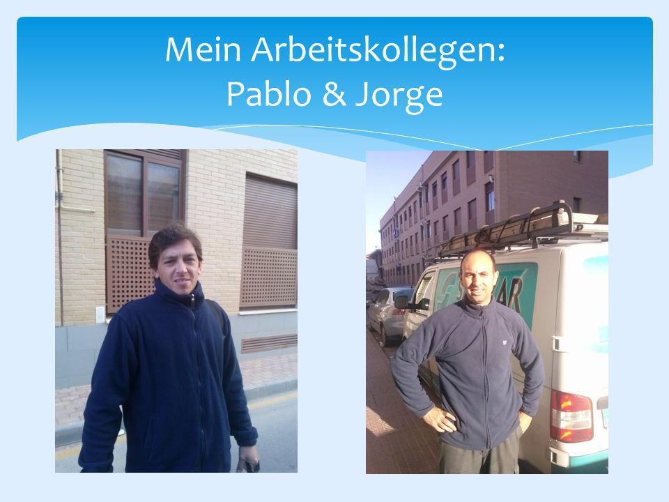 Mein Arbeitskollegen: Pablo & Jorge