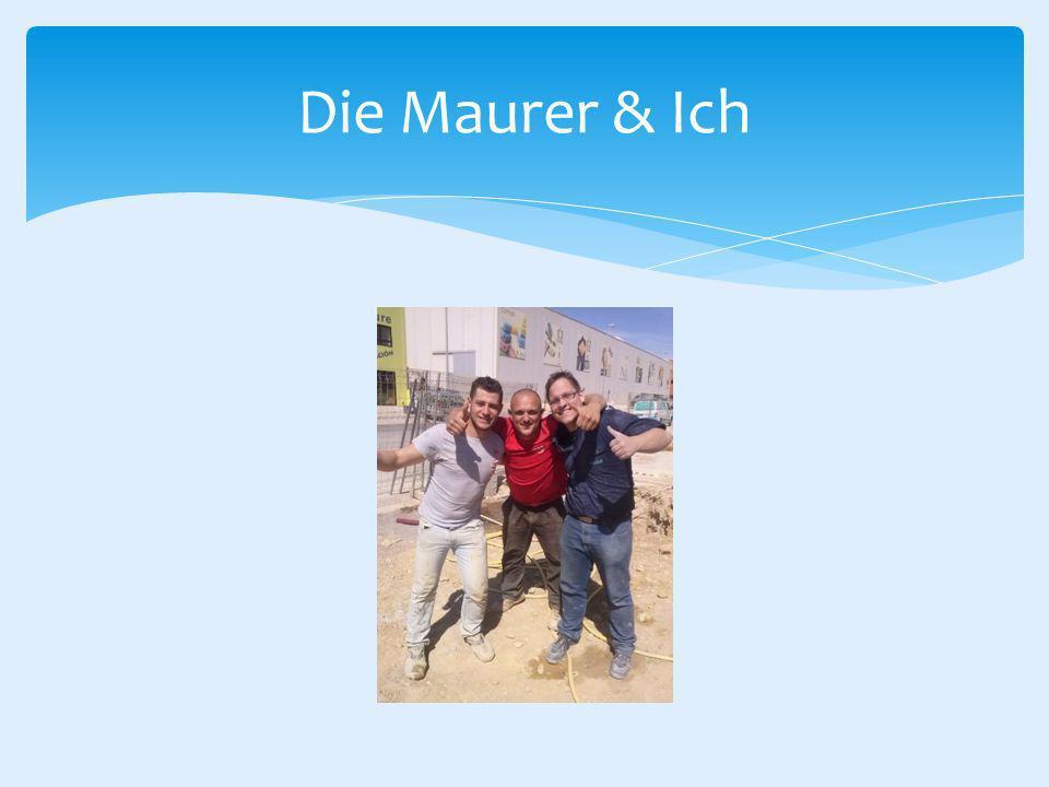 Die Maurer & Ich