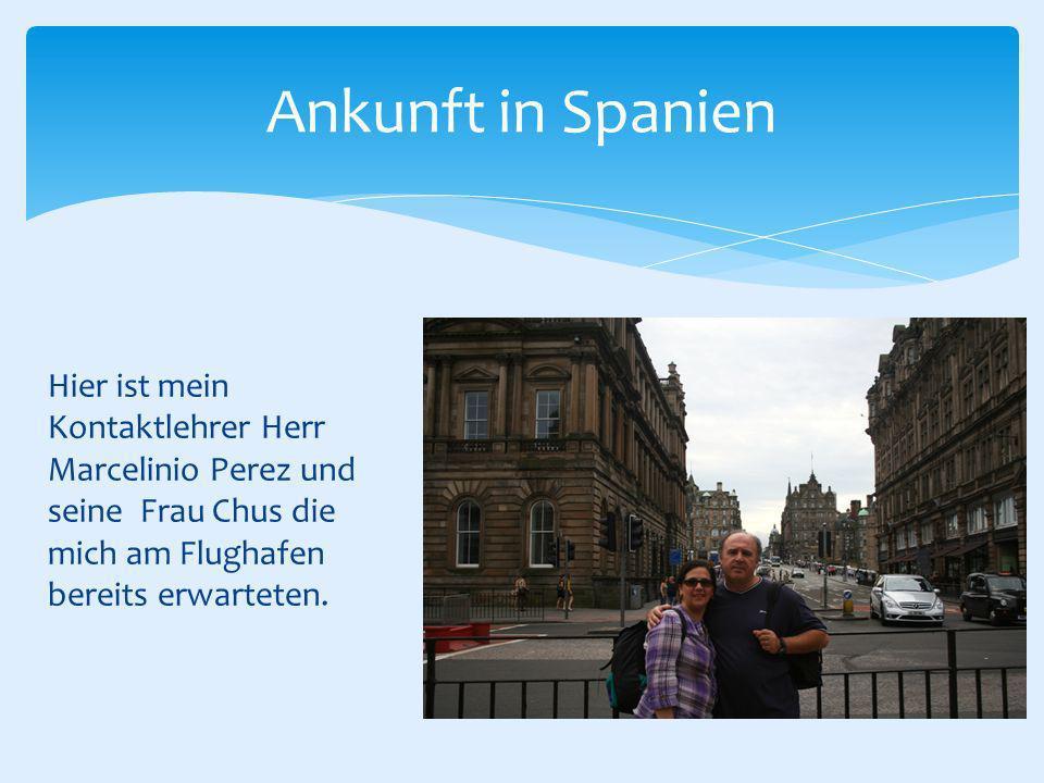 Hier ist mein Kontaktlehrer Herr Marcelinio Perez und seine Frau Chus die mich am Flughafen bereits erwarteten.