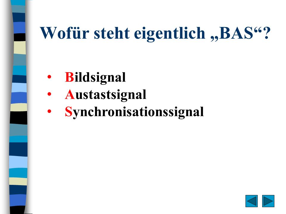 Wofür steht eigentlich BAS? Bildsignal Austastsignal Synchronisationssignal