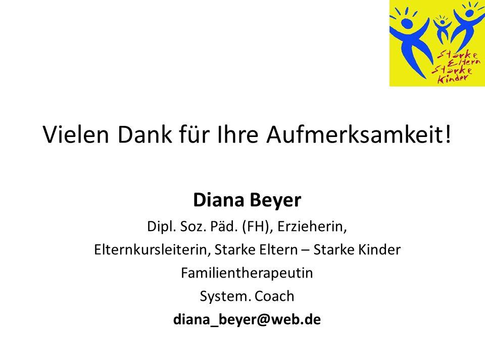 Vielen Dank für Ihre Aufmerksamkeit.Diana Beyer Dipl.