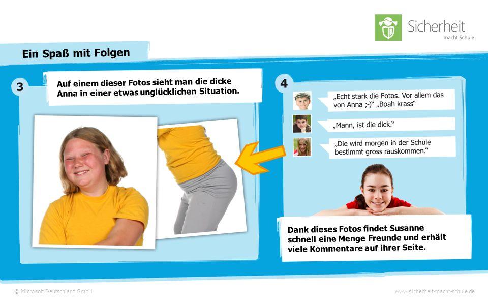 © Microsoft Deutschland GmbHwww.sicherheit-macht-schule.de Ein Spaß mit Folgen Susanne hat sich in einem sozialen Netzwerk angemeldet.