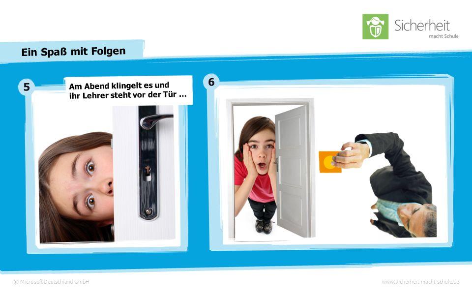 © Microsoft Deutschland GmbHwww.sicherheit-macht-schule.de Ein Spaß mit Folgen Auf einem dieser Fotos sieht man die dicke Anna in einer etwas unglücklichen Situation.