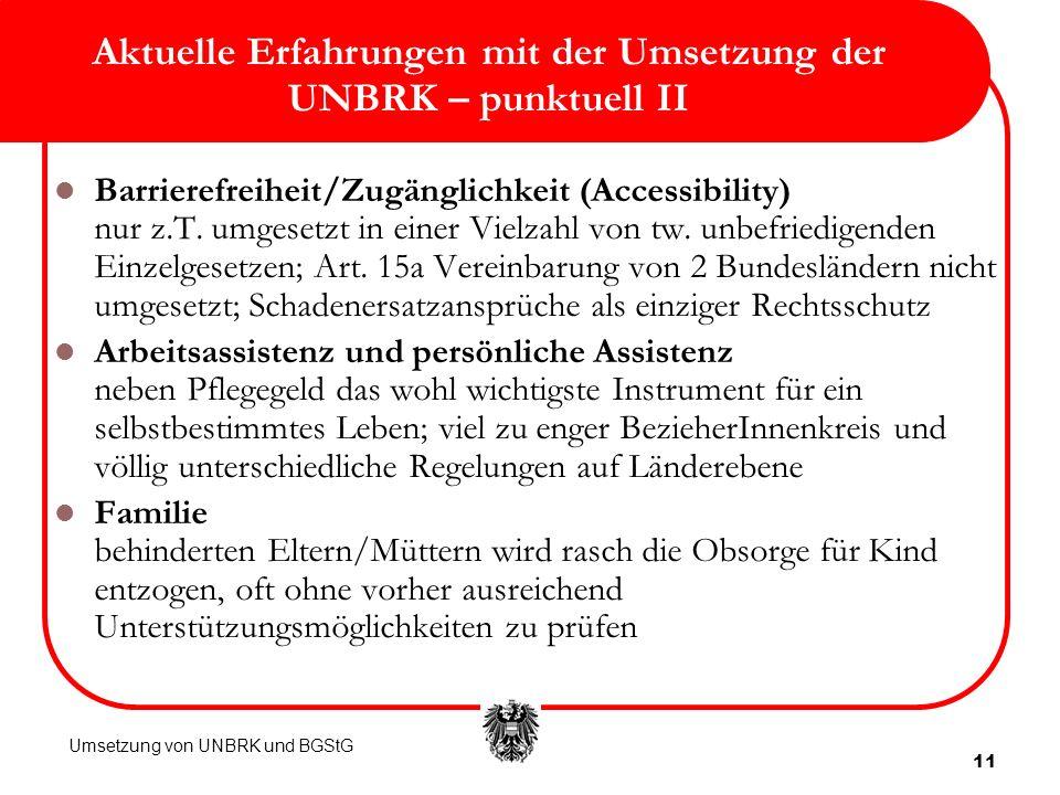 11 Aktuelle Erfahrungen mit der Umsetzung der UNBRK – punktuell II Barrierefreiheit/Zugänglichkeit (Accessibility) nur z.T. umgesetzt in einer Vielzah