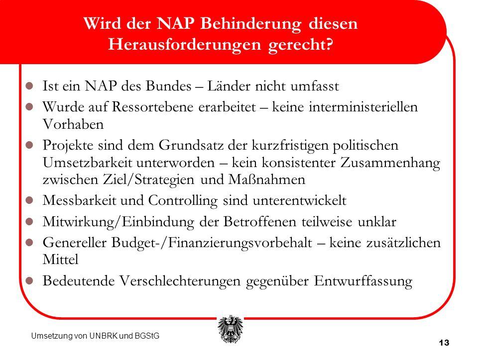 13 Wird der NAP Behinderung diesen Herausforderungen gerecht? Ist ein NAP des Bundes – Länder nicht umfasst Wurde auf Ressortebene erarbeitet – keine