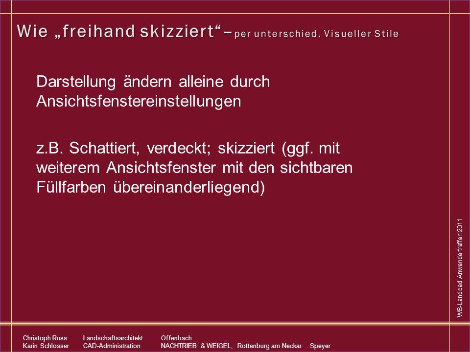 WS-Landcad Anwendertreffen 2011 Christoph RussLandschaftsarchitekt Offenbach Karin SchlosserCAD-AdministrationNACHTRIEB & WEIGEL, Rottenburg am Neckar