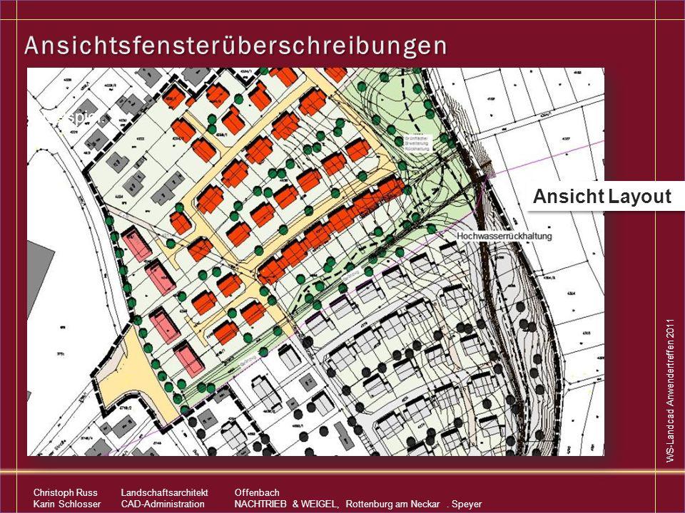 WS-Landcad Anwendertreffen 2011 Christoph RussLandschaftsarchitekt Offenbach Karin SchlosserCAD-AdministrationNACHTRIEB & WEIGEL, Rottenburg am Neckar.