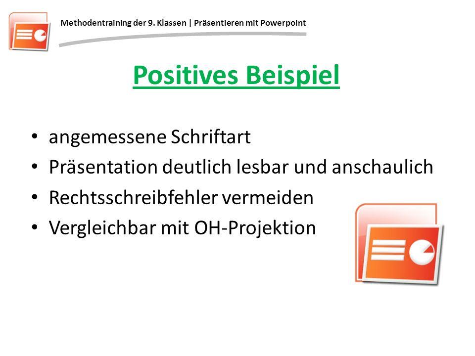 Positives Beispiel angemessene Schriftart Präsentation deutlich lesbar und anschaulich Rechtsschreibfehler vermeiden Vergleichbar mit OH-Projektion Me