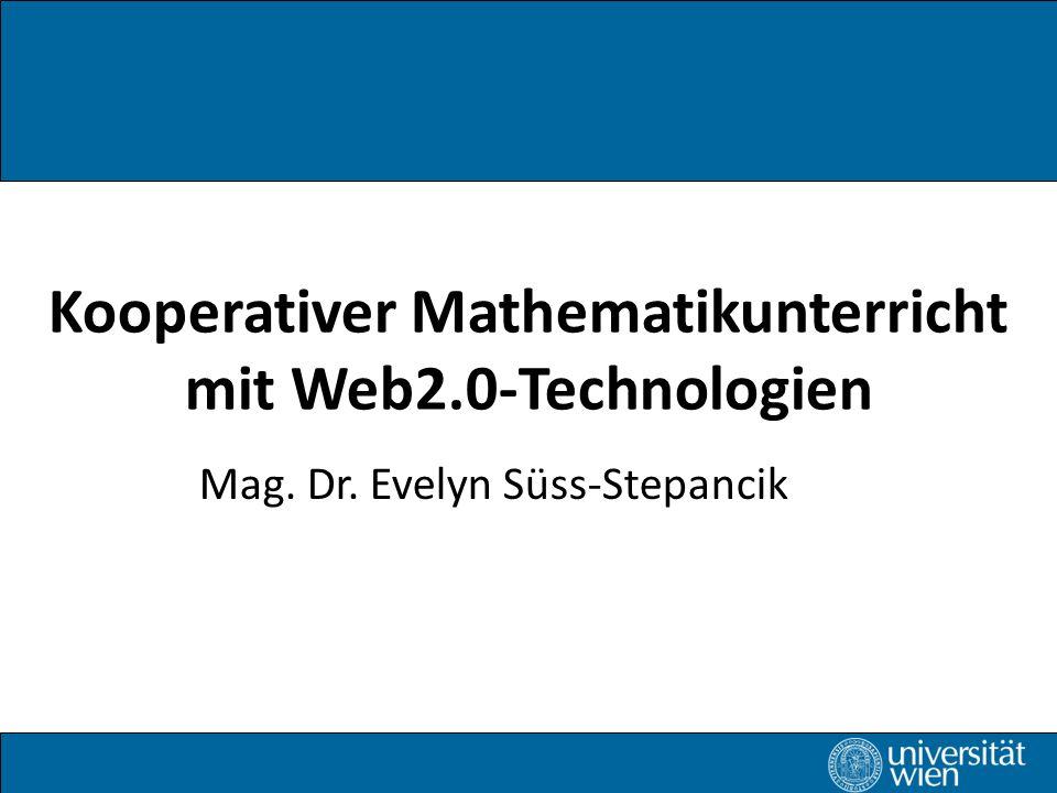 Kooperativer Mathematikunterricht mit Web2.0-Technologien Mag.
