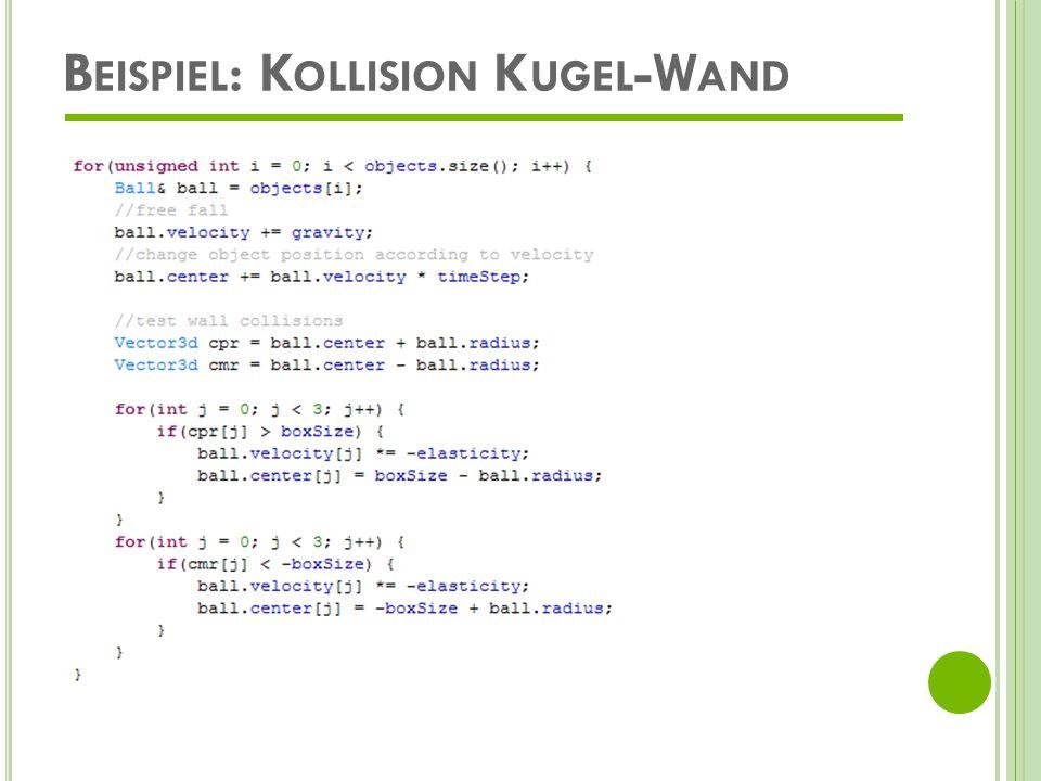 B EISPIEL : K OLLISION K UGEL -K UGEL