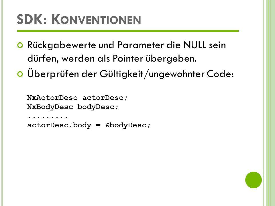 SDK: K ONVENTIONEN Rückgabewerte und Parameter die nicht NULL sein dürfen, werden als Referenzen übergeben.