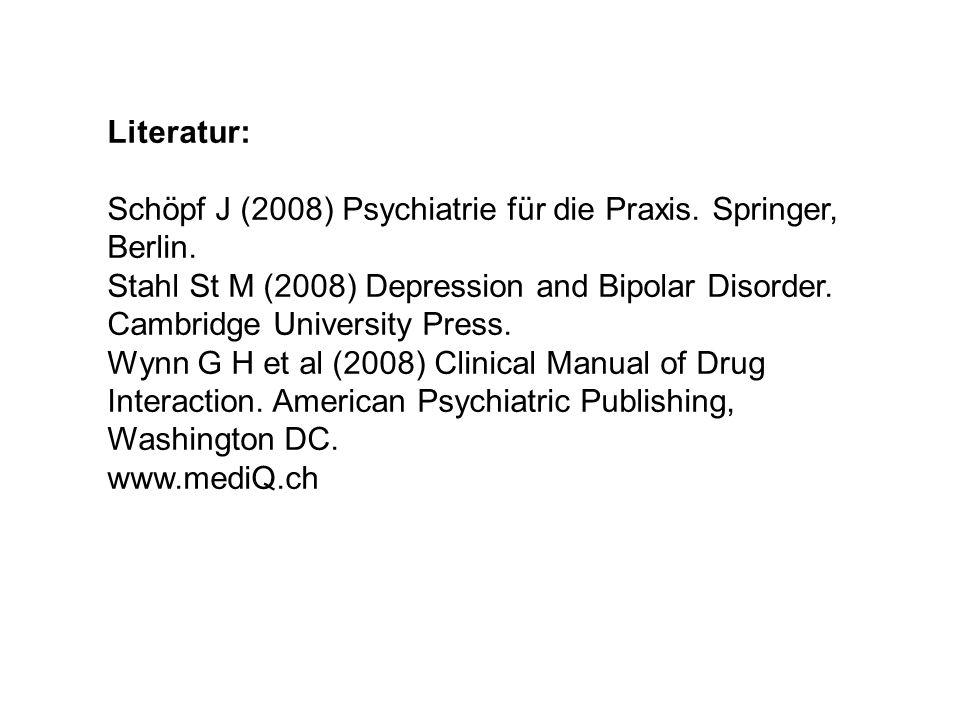 Literatur: Schöpf J (2008) Psychiatrie für die Praxis. Springer, Berlin. Stahl St M (2008) Depression and Bipolar Disorder. Cambridge University Press
