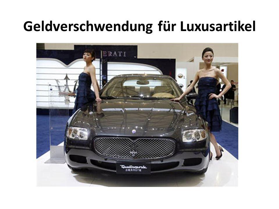 Geldverschwendung für Luxusartikel