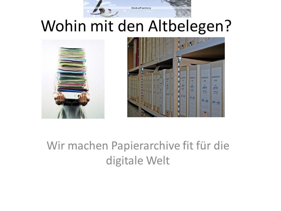 Wohin mit den Altbelegen? Wir machen Papierarchive fit für die digitale Welt