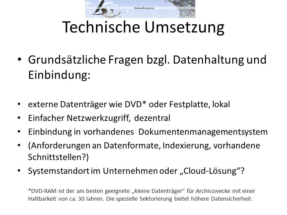 Technische Umsetzung Grundsätzliche Fragen bzgl. Datenhaltung und Einbindung: externe Datenträger wie DVD* oder Festplatte, lokal Einfacher Netzwerkzu