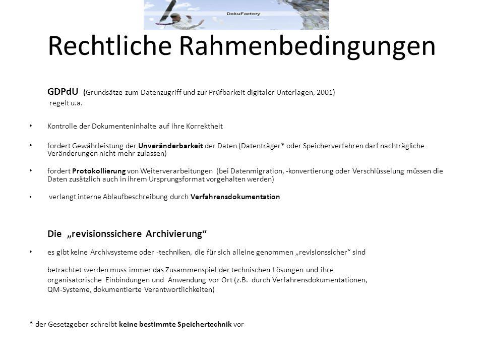 Rechtliche Rahmenbedingungen GDPdU (Grundsätze zum Datenzugriff und zur Prüfbarkeit digitaler Unterlagen, 2001) regelt u.a. Kontrolle der Dokumentenin