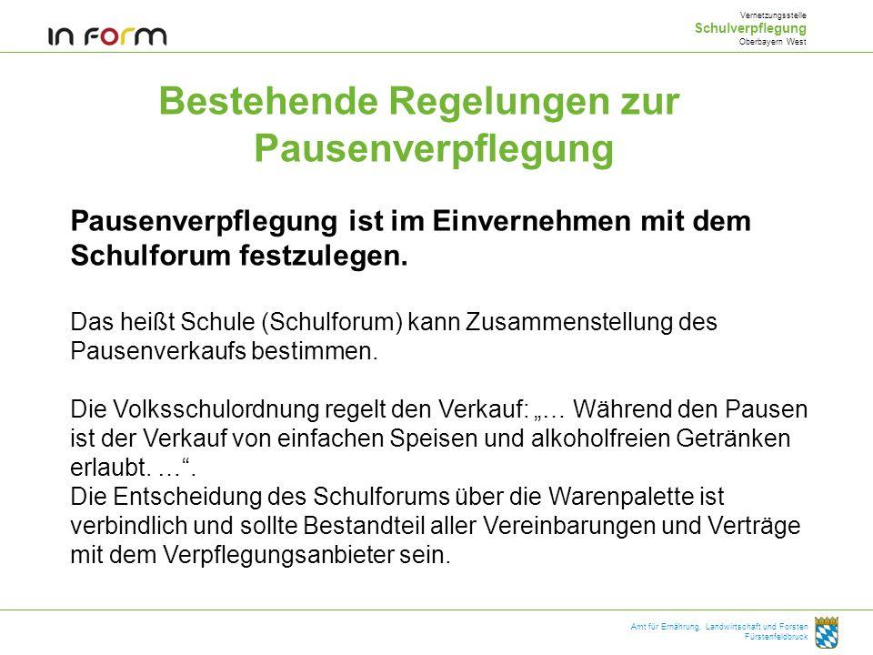 Bestehende Regelungen zur Pausenverpflegung Vernetzungsstelle Schulverpflegung Oberbayern West Amt für Ernährung, Landwirtschaft und Forsten Fürstenfe