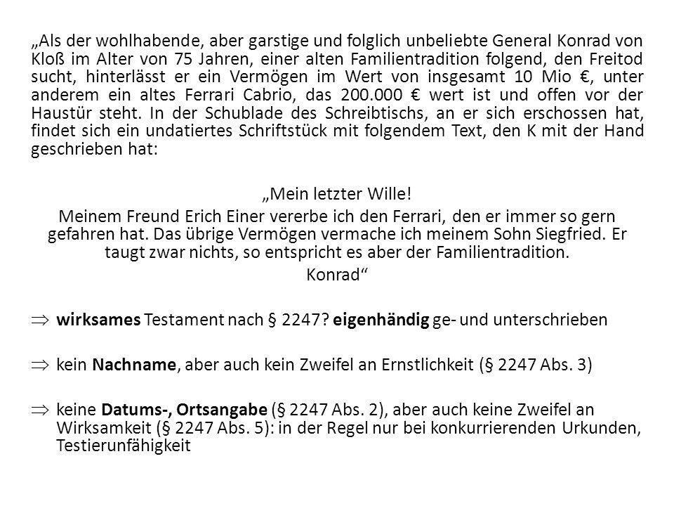 Als der wohlhabende, aber garstige und folglich unbeliebte General Konrad von Kloß im Alter von 75 Jahren, einer alten Familientradition folgend, den