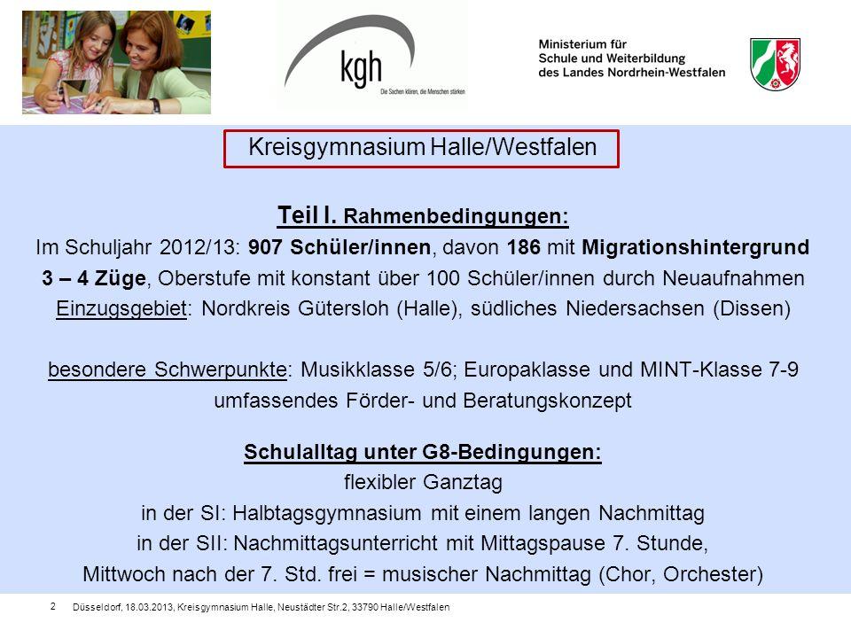 Düsseldorf, 18.03.2013, Kreisgymnasium Halle, Neustädter Str.2, 33790 Halle/Westfalen 2 Kreisgymnasium Halle/Westfalen Teil I.
