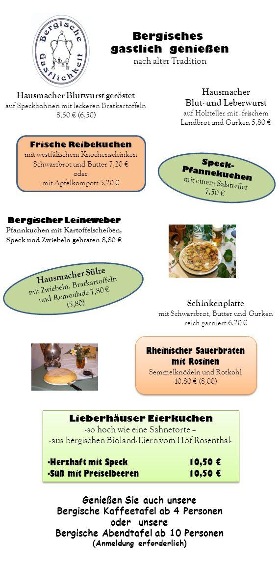 Bergisches gastlich genießen nach alter Tradition Hausmacher Blutwurst geröstet auf Speckbohnen mit leckeren Bratkartoffeln 8,50 (6,50) Hausmacher Blu