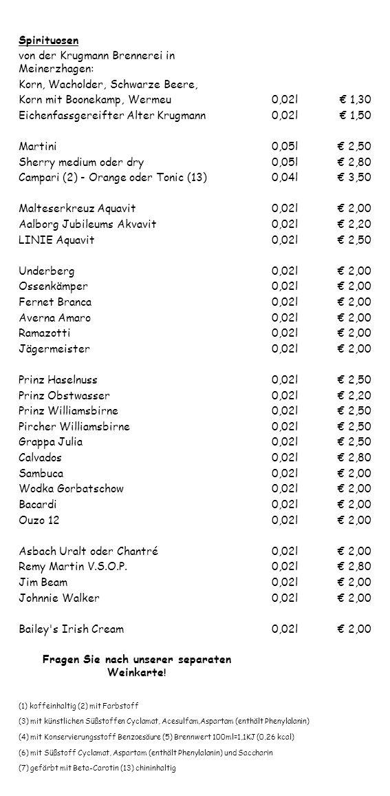 Spirituosen von der Krugmann Brennerei in Meinerzhagen: Korn, Wacholder, Schwarze Beere, Korn mit Boonekamp, Wermeu0,02l 1,30 Eichenfassgereifter Alte
