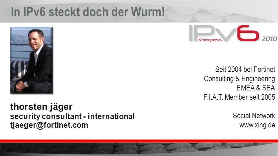 Malware in IPv6 – not so bad news Heute ist kein Wurm aktiv der sich über IPv6 verbreitet Noch nicht.....