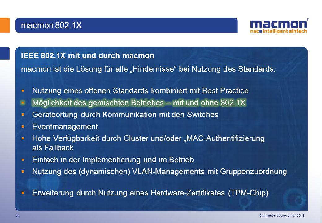 © macmon secure gmbh 2013 26 macmon 802.1X