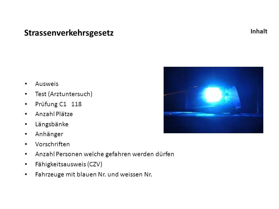 Strassenverkehrsgesetz Ausweis Test (Arztuntersuch) Prüfung C1 118 Anzahl Plätze Längsbänke Anhänger Vorschriften Anzahl Personen welche gefahren werd