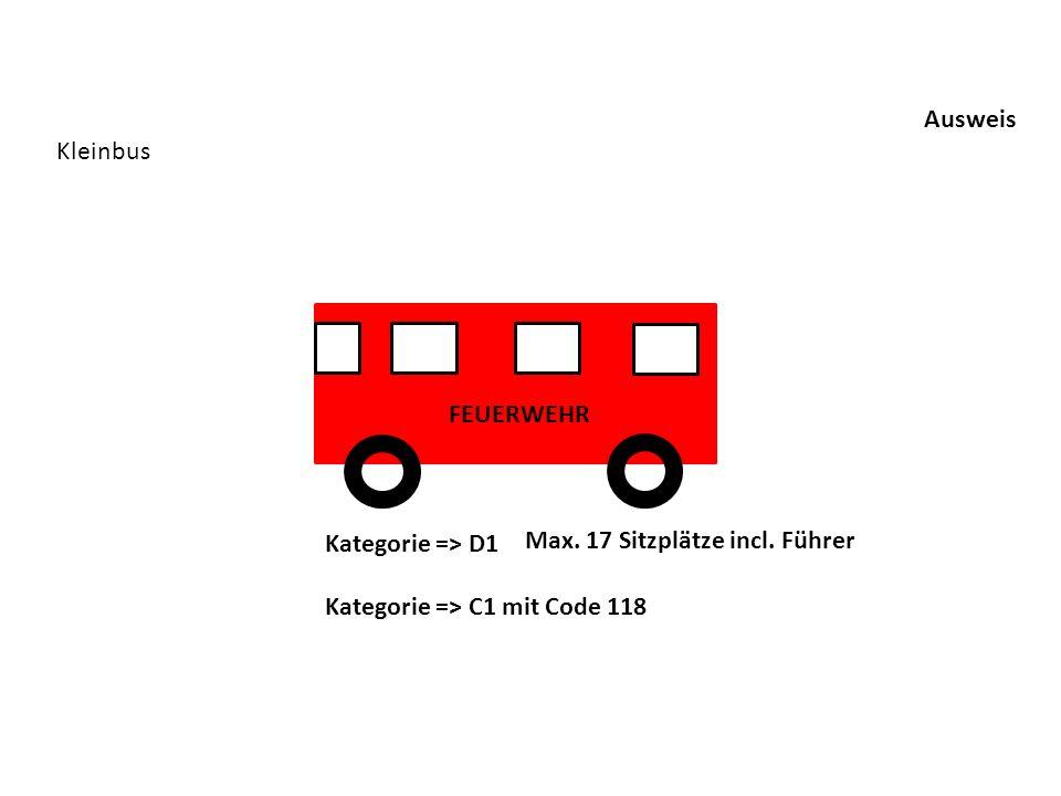 Ausweis Kleinbus FEUERWEHR Kategorie => D1 Max. 17 Sitzplätze incl. Führer Kategorie => C1 mit Code 118