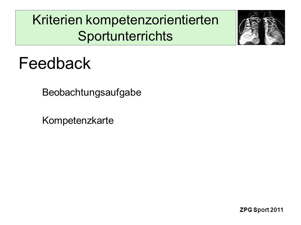 Kriterien kompetenzorientierten Sportunterrichts ZPG Sport 2011 Beobachtungsaufgabe Feedback Kompetenzkarte