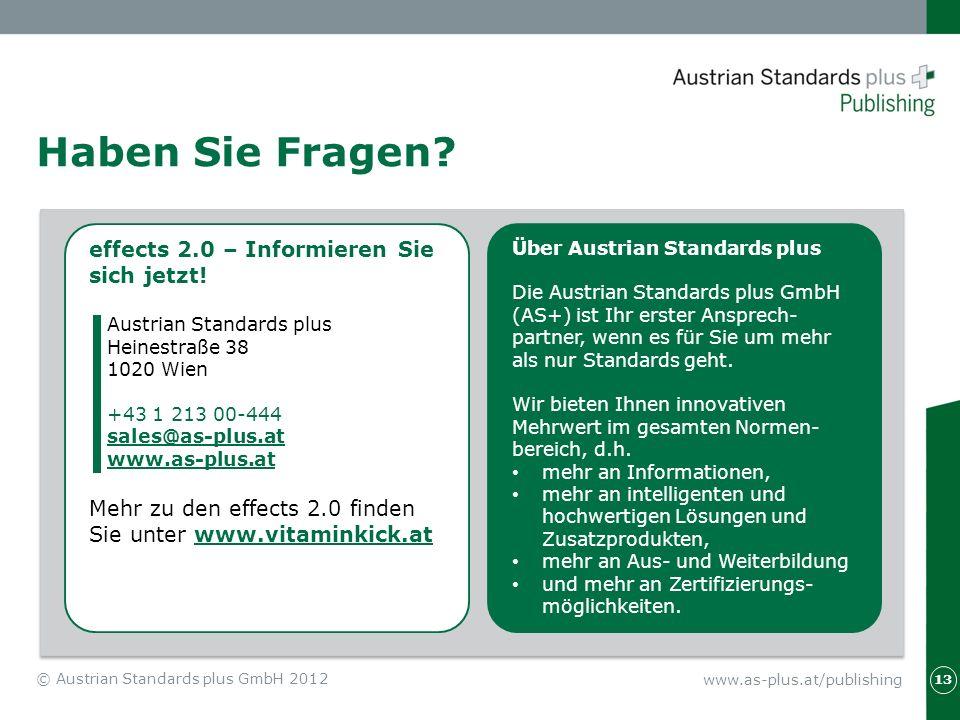 www.as-plus.at/publishing Haben Sie Fragen? 13 effects 2.0 – Informieren Sie sich jetzt! Austrian Standards plus Heinestraße 38 1020 Wien +43 1 213 00