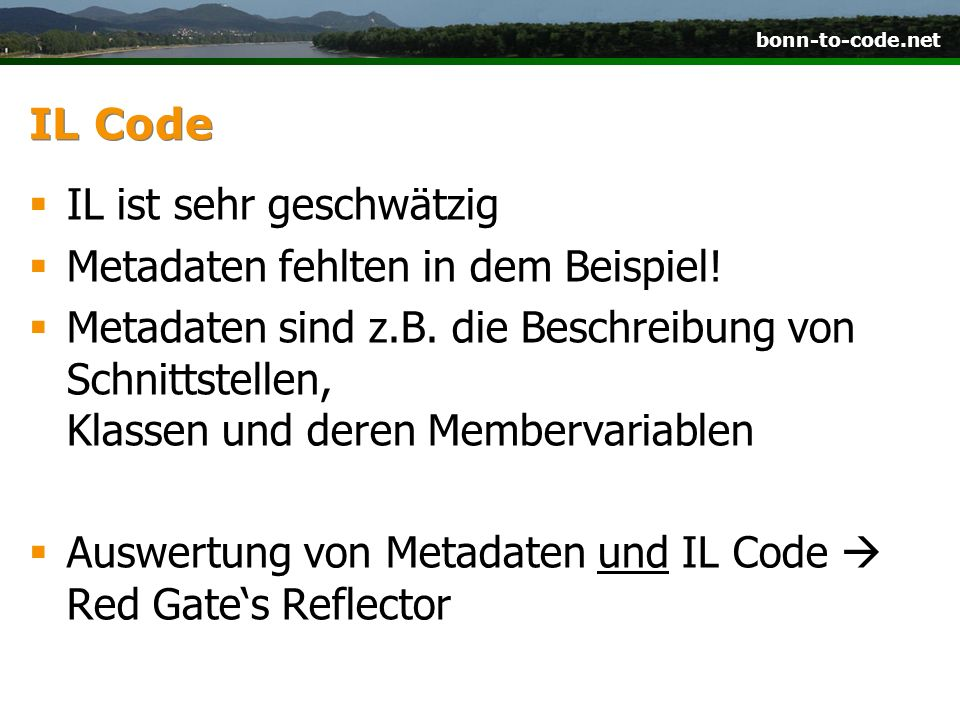 bonn-to-code.net DEMO 1.Red Gates Reflector 2.{smartassembly} 3.ildasm.exe 4.Red Gates Reflector