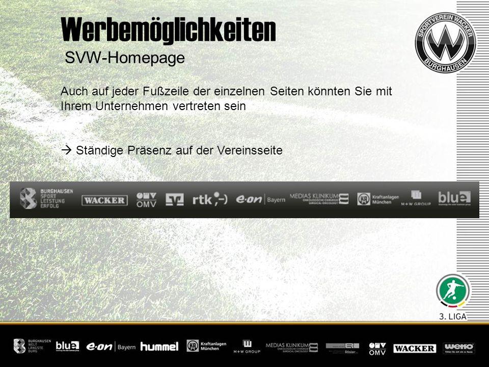 SVW-Homepage Werbemöglichkeiten Auch auf jeder Fußzeile der einzelnen Seiten könnten Sie mit Ihrem Unternehmen vertreten sein Ständige Präsenz auf der