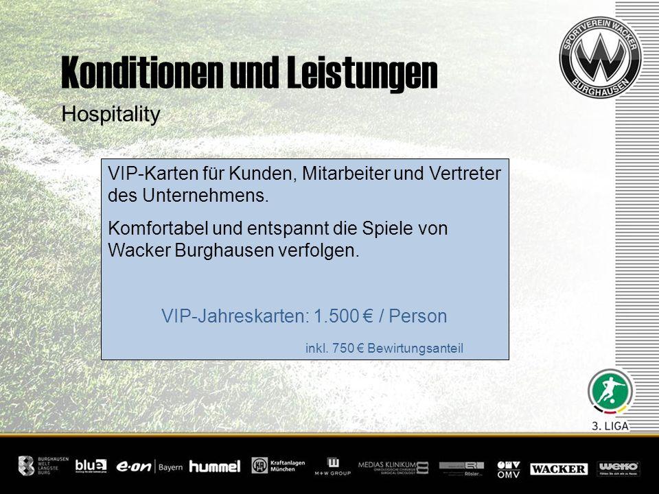 Konditionen und Leistungen Hospitality VIP-Karten für Kunden, Mitarbeiter und Vertreter des Unternehmens. Komfortabel und entspannt die Spiele von Wac