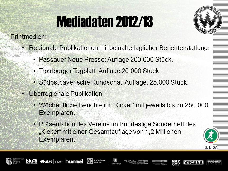 Mediadaten 2012/13 Printmedien: Regionale Publikationen mit beinahe täglicher Berichterstattung : Passauer Neue Presse: Auflage 200.000 Stück. Trostbe