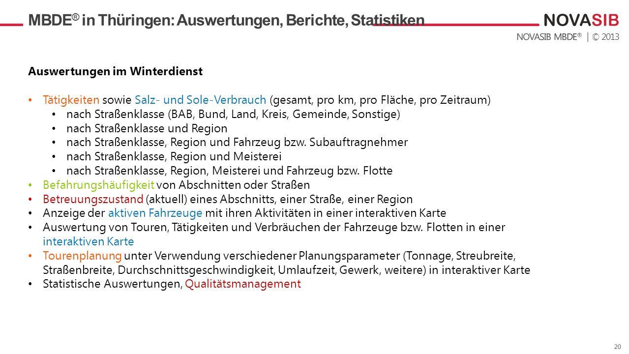 | © 2013 MBDE ® in Thüringen: Auswertungen, Berichte, Statistiken Auswertungen im Winterdienst Tätigkeiten sowie Salz- und Sole-Verbrauch (gesamt, pro