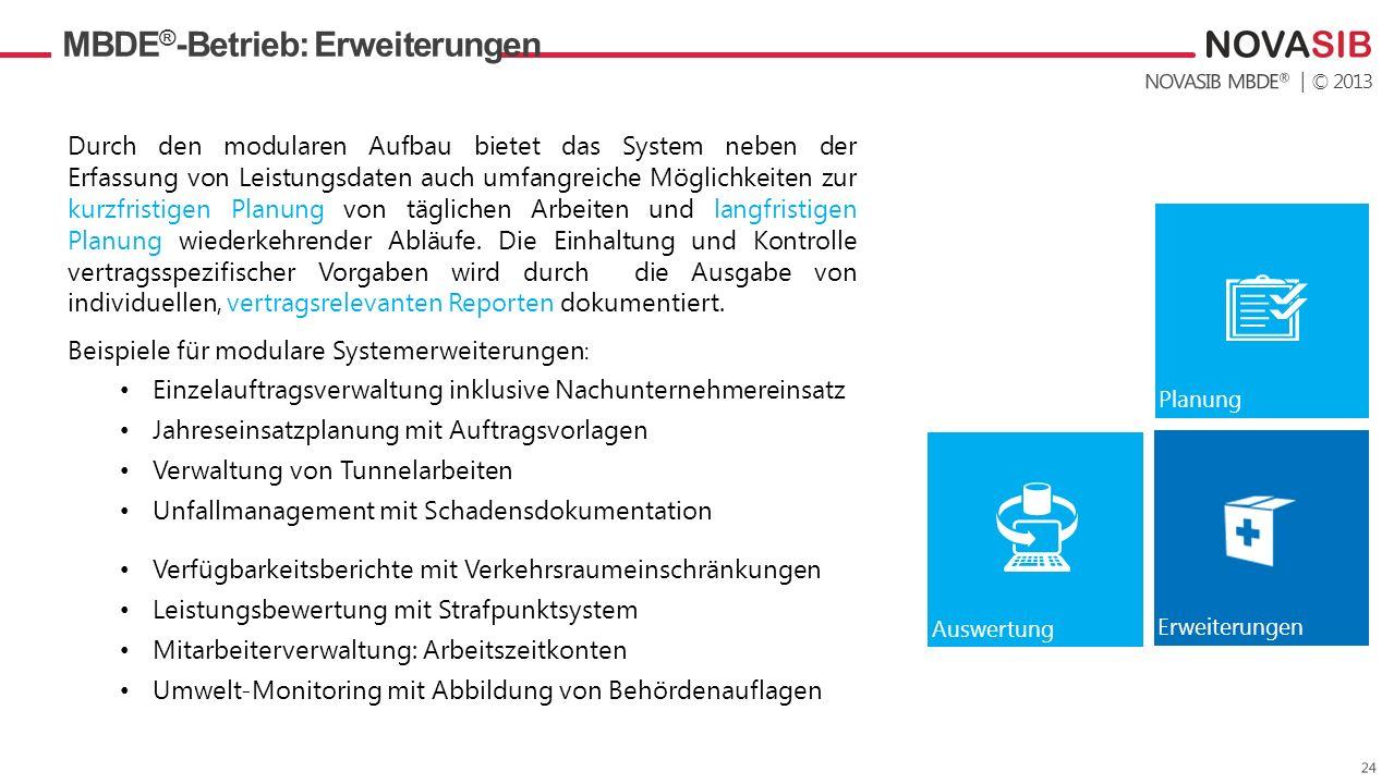 | © 2013 MBDE ® -Betrieb: Erweiterungen Durch den modularen Aufbau bietet das System neben der Erfassung von Leistungsdaten auch umfangreiche Möglichk