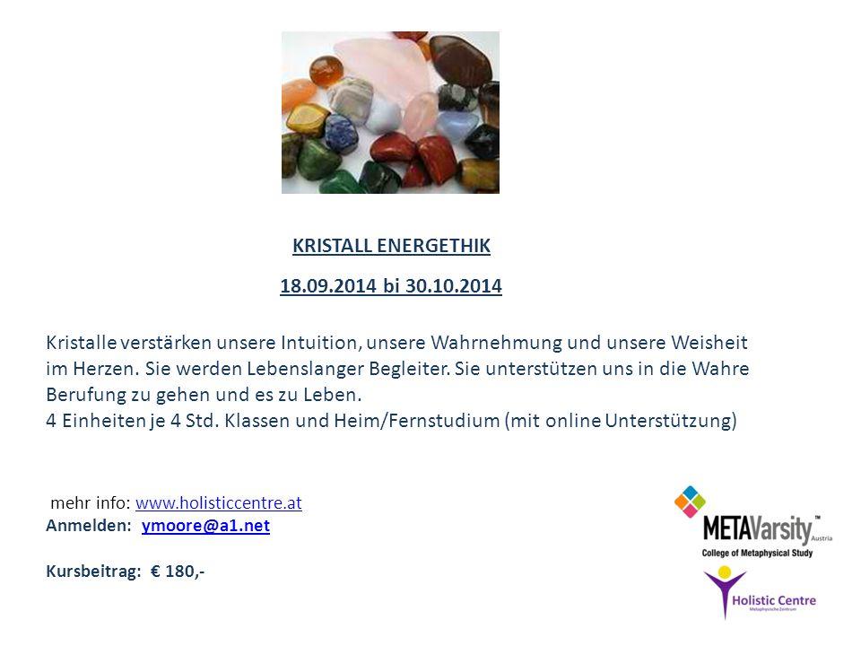 Mehr info: www.holisticcentre.atwww.holisticcentre.at Anmelden: ymoore@a1.netymoore@a1.net Kursbeitrag: 180,- 07.11.2014 bis 18.12.2014 Tauche in der Welt der Farben.